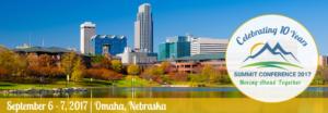 Summit Conference 2017: Celebrating 10 Years. In Omaha Nebraska on September 5, 2017