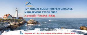 """Image of the ocean with a lighthouse on a cliff. Text reads """"12th annual summit on performance management excellence in beautiful Portland, Maine. September 4th through 6th, 2019. Holiday Inn by the Bay - Portland, Maine"""""""